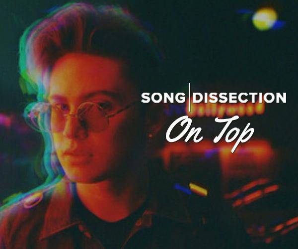 Song Dissection: On Top By James Reid