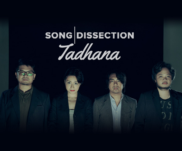 Song Dissection: Tadhana By Up Dharma Down