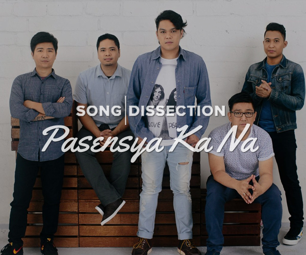 Song Dissection: Pasensya Ka Na By Silent Sanctuary