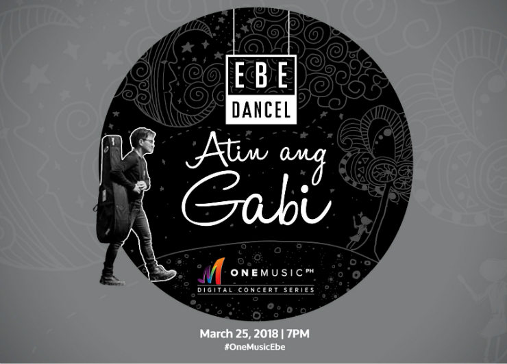 "Ebe Dancel's ""Atin Ang Gabi"" digital concert on One Music PH happening in March!"