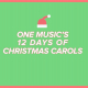 One Music's 12 Days of Christmas Carols