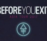 Before You Exit: Asia Tour 2017