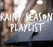 Rainy Season Playlist